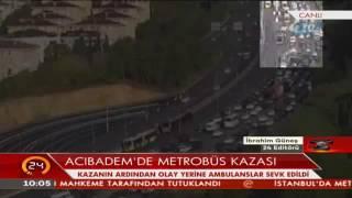 Metrobüs kazası anı