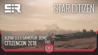 Star Citizen: Citizencon 2018 — Alpha 3.3.5 Gameplay Demo (русский перевод)
