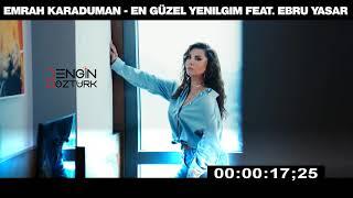Emrah Karaduman - En Güzel Yenilgim feat. Ebru Yaşar (Engin Öztürk Remix)