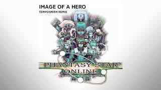 Image of a Hero (Phantasy Star Online) TempoSmith Remix (v1)