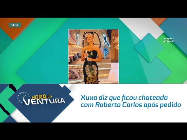 Xuxa diz que ficou chateada com Roberto Carlos após pedido para ela trocar vestido