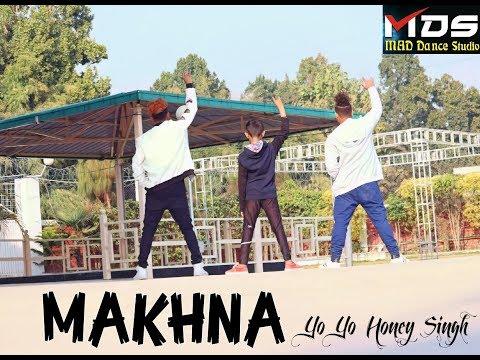 Yo Yo Honey Singh MAKHNA Song /Dance By MAD Dance Studio TeamMDS
