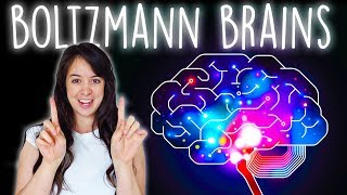 Boltzmann Brains - Why The Universe is Most Likely a Simulation