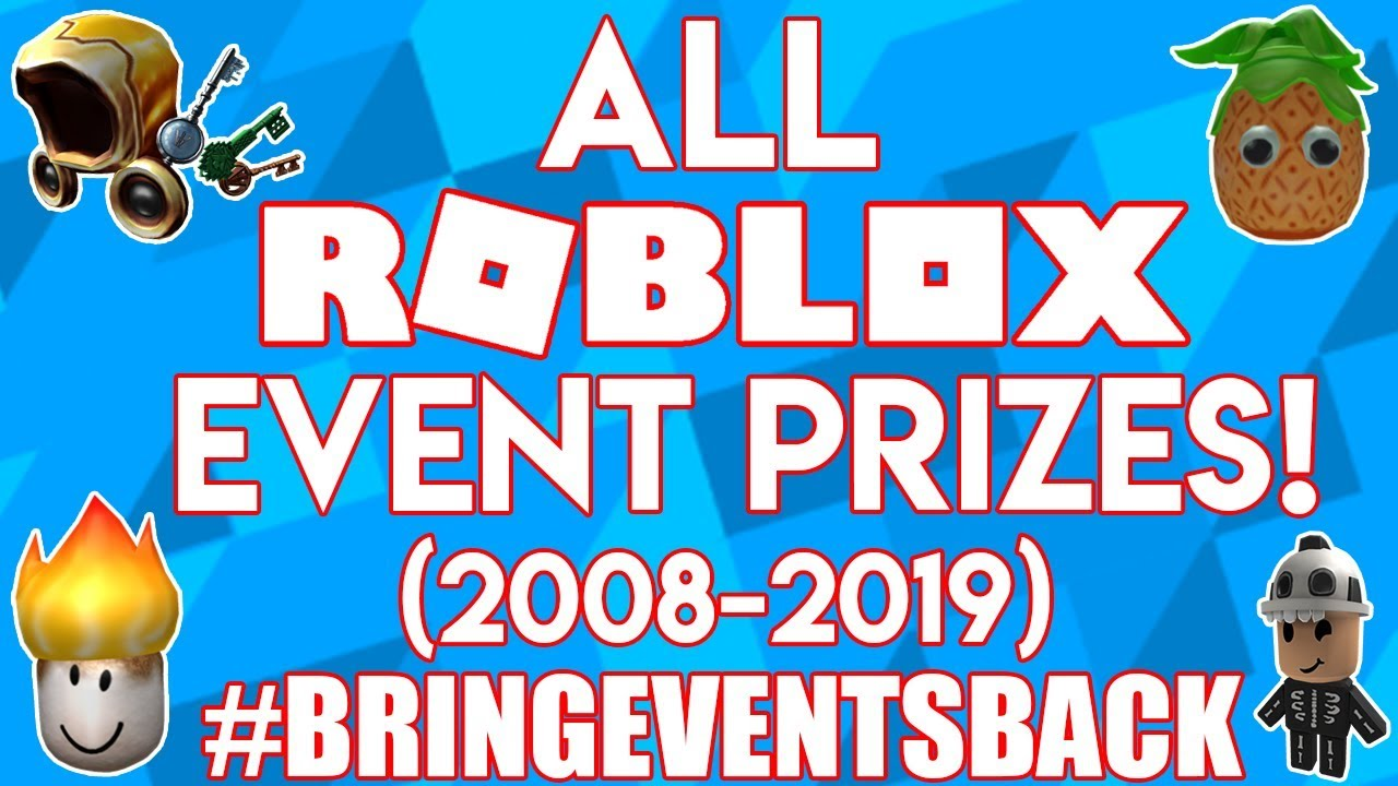 All Roblox Event Prizes 2008 2019 Bringeventsback Youtube