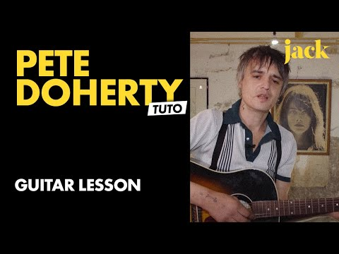 Pete Doherty : Guitar Lesson