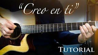 Creo en Ti - Julio Melgar - Guitarra Tutorial