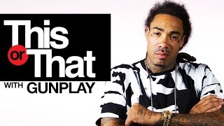 "Gunplay Decides Between ""This Or That"" 