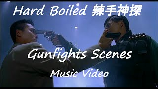 Hard Boiled - Gunfights Scenes (Music Video)