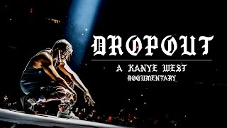 DROPOUT: A Kanye West Documentary