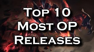 Top 10 Most Overpowered Releases in League of Legends History