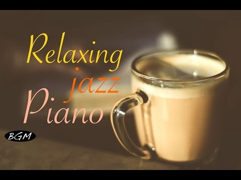 #JazzPiano#Cafe Music - Relaxing Jazz Piano Music - Background Music - Music for work,Study