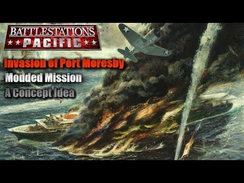 """Battlestations Pacific: Modifed """"Invasion of Port Moresby - A Concept Idea"""