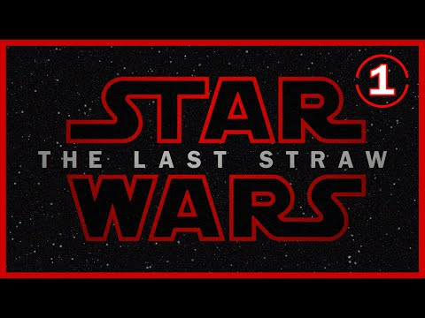 Star Wars: The Last Straw - Part 1