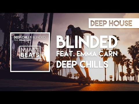 Deep Chills - Blinded (feat. Emma Carn)