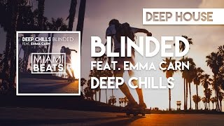 Deep Chills - Blinded (feat. Emma Carn) [Miami Beats]