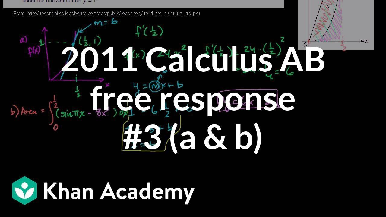 2011 Calculus AB free response #3 (a & b) (video)   Khan Academy