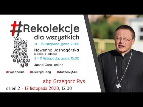 Rekolekcje dla wszystkich - Dzień 2 - Konferencja - abp Grzegorz Ryś (12.11.2020)