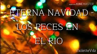 6.- Eterna Navidad - Los peces en el rio (Letra)