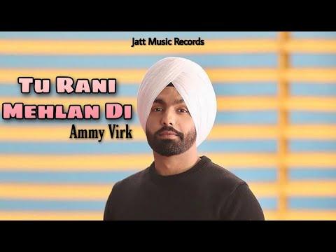 tu-rani-mehlan-di-(official-video)-ammy-virk-|-jatt-music-records-|-latest-punjabi-song-2020