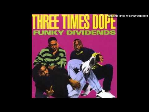 Download Three Times Dope - Funky Dividends [Goin' For Broke Edit] (1989)