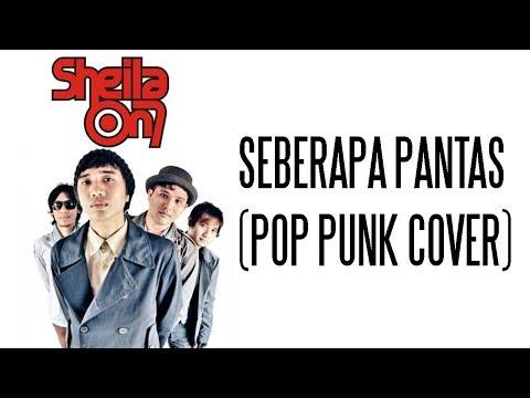 Sheila On 7 - Seberapa Pantas (Pop Punk Cover) by Last Sunday | Lyrics Video
