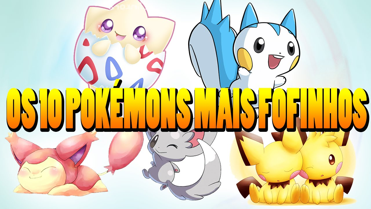 Os 10 Pokemons Mais Fofos Youtube