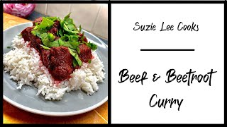 Suzie's Beef & Beetroot Curry