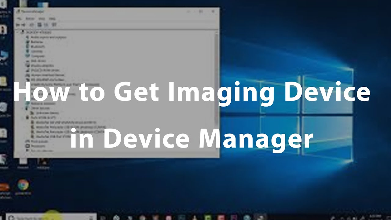 Solved : How to Get Imaging Device in Device Manager