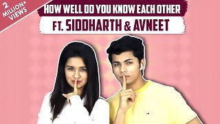 [6.11 MB] How Well Do You Know Each Other FT. Siddharth Nigam & Avneet Kaur