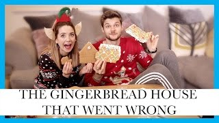 THE GINGERBREAD HOUSE THAT WENT WRONG (with Zoe)