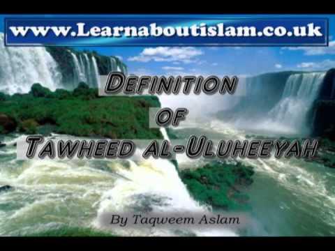 The definition of Tawheed al-Uluheeyah (made easy to understand, inshaAllaah)