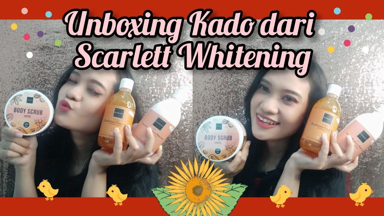 Unboxing Kado dari Scarlett Whitening 🎁