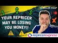 Your Amazon Repricer May Be LOSING You Money !!