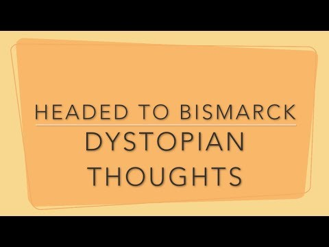 Headed to Bismarck - Dystopian Thoughts
