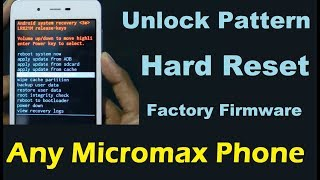 How To Unlock Pattern and Hard reset in Any Micromax Phone Restore Factory Firmware