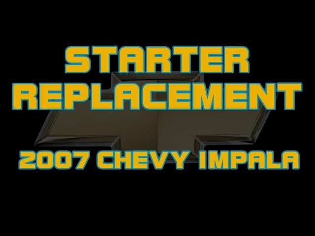 ⭐ 2007 Chevy Impala - 3.9 - How To Replace The Starter - YouTubeYouTube