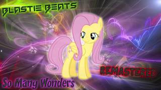 MLP:FiM: So Many Wonders (Blastie Beats Remix) [REMASTERED]