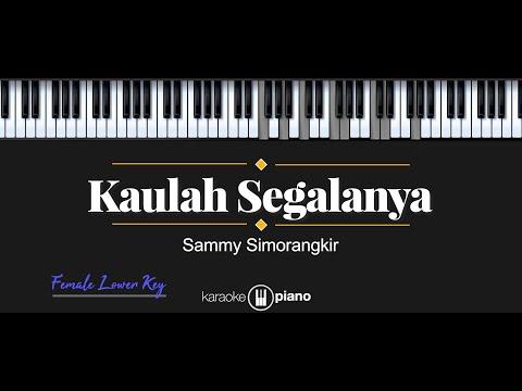 kaulah-segalanya---sammy-simorangkir-(karaoke-piano---female-lower-key)