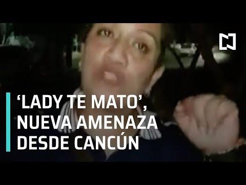 Surge 'Lady te Mato' en Cancún - Las Noticias con Karla Iberia
