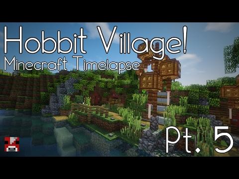 Minecraft Timelapse - Hobbit Village - Pt.5 (WORLD DOWNLOAD)