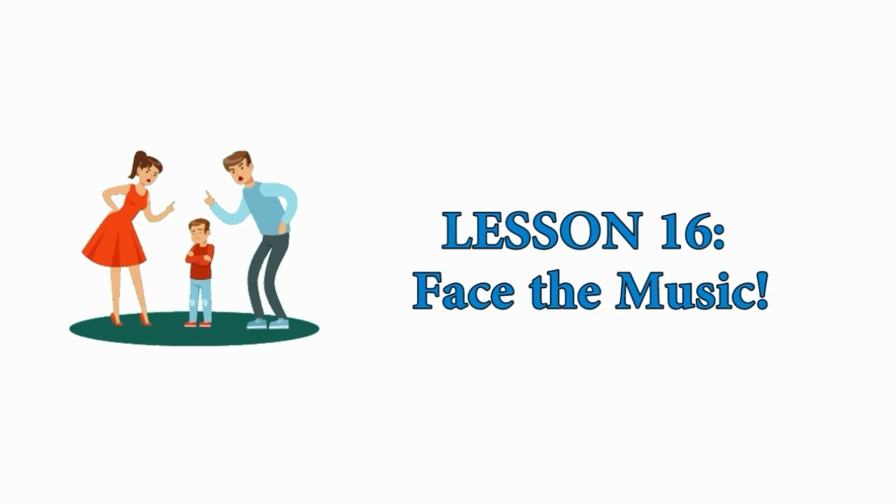 EASY AMERICAN IDIOMS: Lesson 16 - Face the Music!