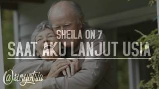 Watch Sheila On 7 Saat Aku Lanjut Usia video