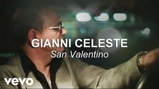 Gianni Celeste - San Valentino (Video Ufficiale)