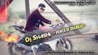 3 42 MB] Download Lagu Dj Shashi Dhanbad chalakta hamro jawaniya a