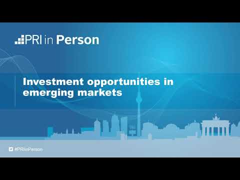 PRI in Person 2017 - Investment opportunities in emerging ma