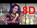 ||8D song || Mile Ho Tum - Reprise Version | Suggest By Samira Chakraborty |