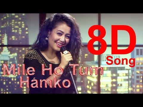   8D Song    Mile Ho Tum - Reprise Version   Suggest By Samira Chakraborty  