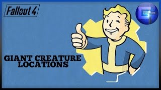 Fallout 4 - Giant Creature Locations (...The Harder They Fall Trophy / Achievement )