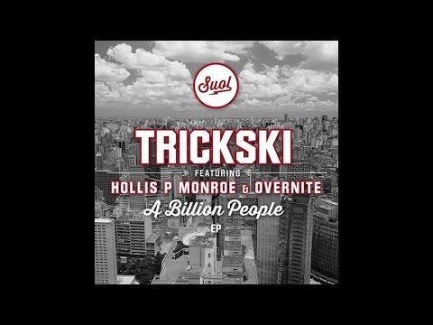 Trickski - A Billion People Feat. Hollis P Monroe & Overnite (Original Mix)