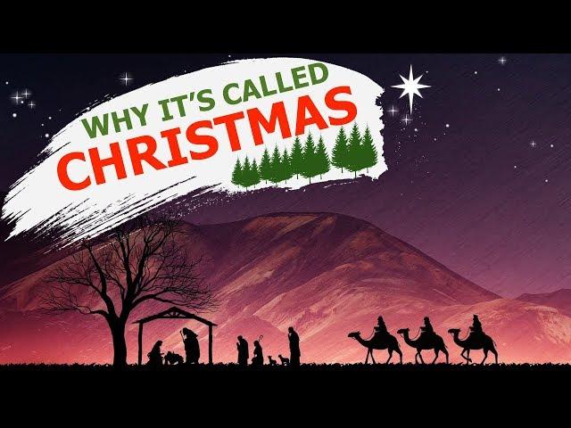 Why Is Christmas Called Christmas?